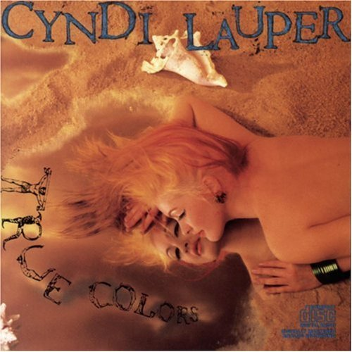 Meu album favorite da Cindy Lauper - True Colors